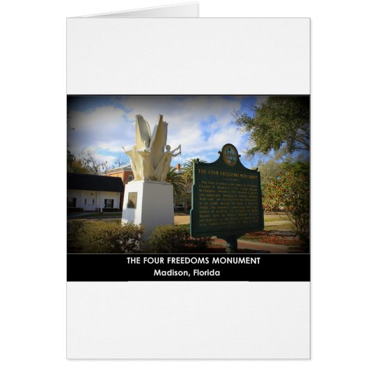 THE FOUR FREEDOMS MONUMENT - MADISON, FL CARD