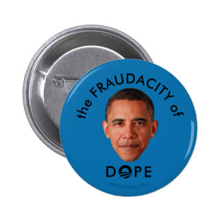 The FRAUDACITY of DOPE Pinback Button
