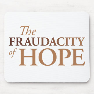 The Fraudacity of Hope Mouse Pad