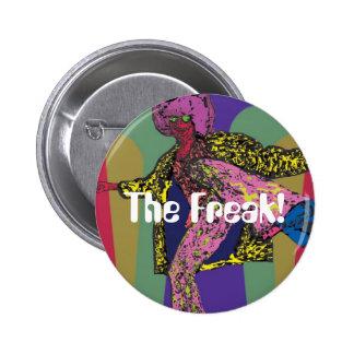 The Freak Pinback Button