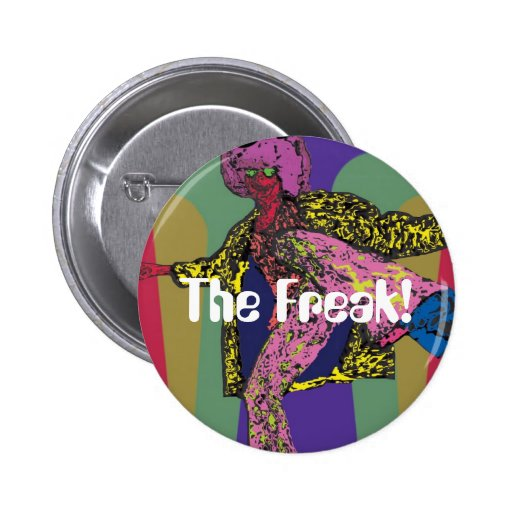 The Freak Pinback Buttons
