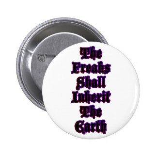 The Freaks Shall Inherit The Earth Button