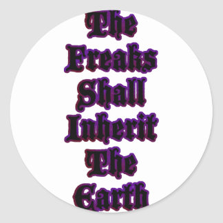 The Freaks Shall Inherit The Earth Classic Round Sticker