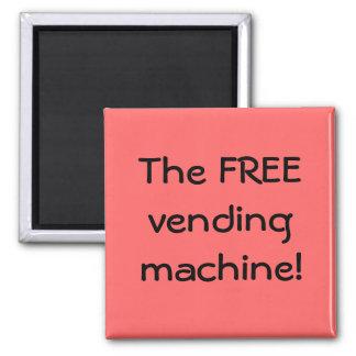 The FREE vending machine Fridge Magnet