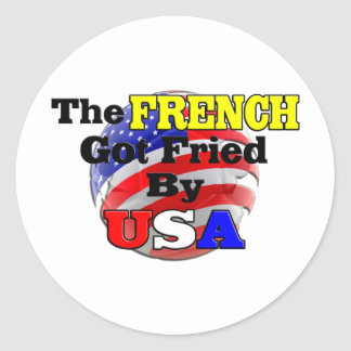 The French Got Fried By USA Classic Round Sticker