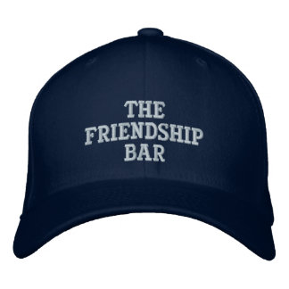 The Friendship Bar Hat Embroidered Baseball Cap