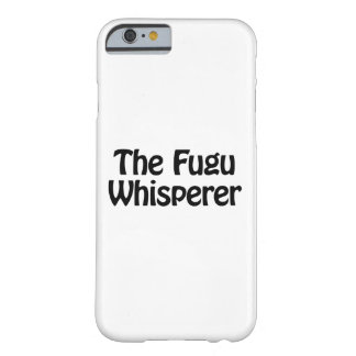 the fugu whisperer barely there iPhone 6 case