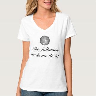 The full moon made me do it! Woman's Nano Tee