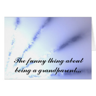 The funny thing about being a grandparent card