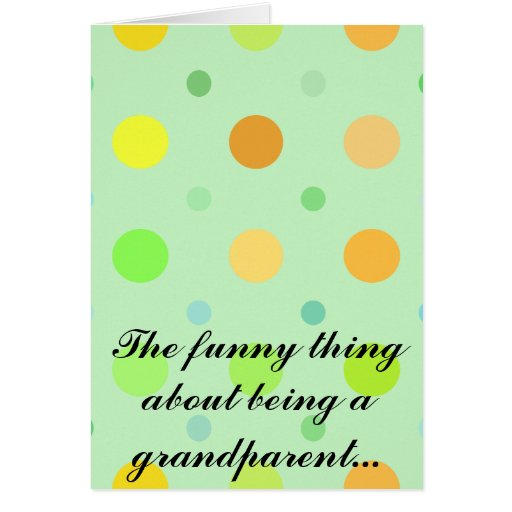 The funny thing about being a grandparent cards