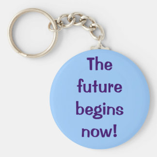 The future begins now! keychain
