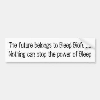 The future belongs to Bleep Biofuels Car Bumper Sticker
