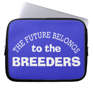 The Future Belongs to the Breeders Computer Sleeve