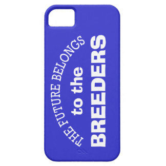 The Future Belongs to the Breeders iPhone 5 Cover