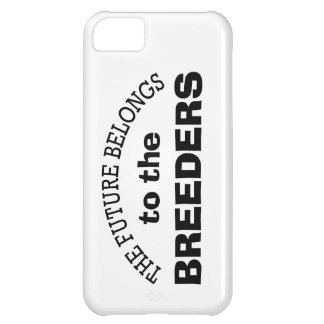 The Future Belongs to the Breeders iPhone 5C Cover