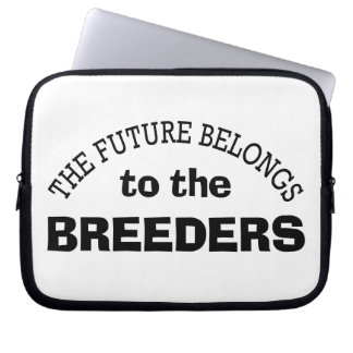 The Future Belongs to the Breeders Laptop Sleeve