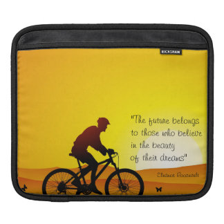 The future belongs to those who believe Roosevelt Sleeve For iPads