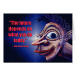 """""""The Future Depends on What You Do Today"""" Card"""