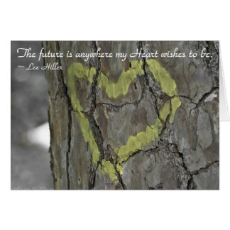 The future is anywhere my Heart... Greeting Card