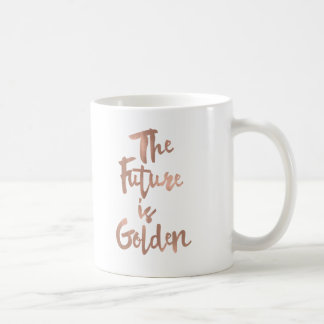 The Future is Golden Typography Faux Rose Gold Mug