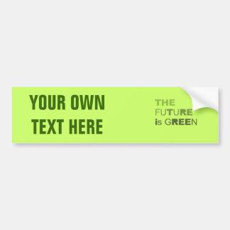 THE FUTURE IS GREEN  - BUMPER STICKER