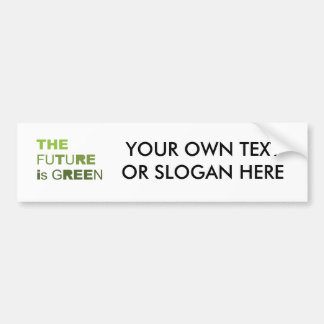 THE FUTURE IS GREEN  - BUMPER STICKERS