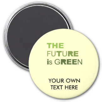 THE FUTURE IS GREEN  - FRIDGE MAGNET