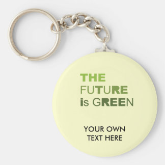 THE FUTURE IS GREEN  - KEYCHAIN