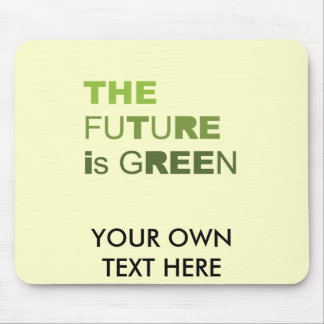 THE FUTURE IS GREEN  - MOUSEPAD