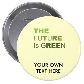 THE FUTURE IS GREEN  - PINBACK BUTTON