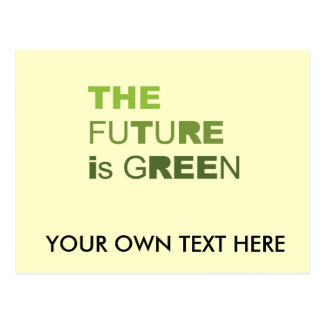 THE FUTURE IS GREEN  - POST CARD