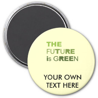 THE FUTURE IS GREEN  - REFRIGERATOR MAGNET