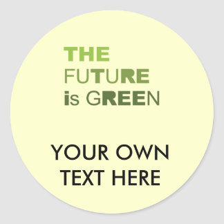 THE FUTURE IS GREEN  - ROUND STICKERS