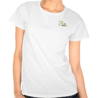 THE FUTURE IS GREEN  - T SHIRTS