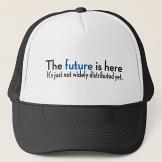 The Future Is Here Trucker Hat
