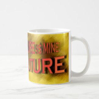 The future is mine coffee mug