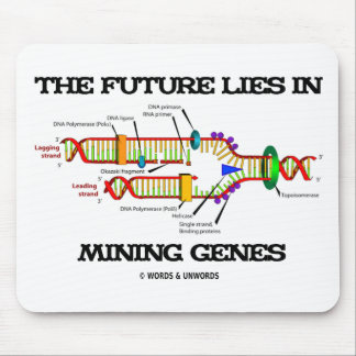 The Future Lies In Mining Genes (DNA Replication) Mouse Pads