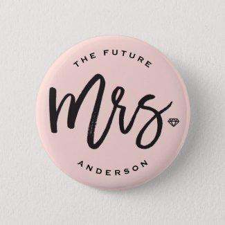 The Future Mrs. Brush Script Diamond Bridal Party Pinback Button
