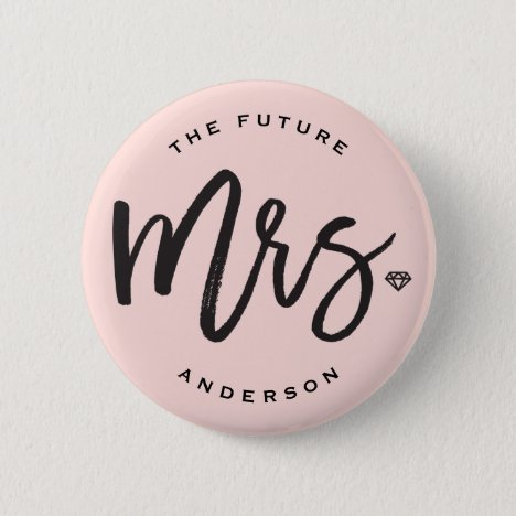 The Future Mrs. Brush Script Diamond Bridal Party Pinback Button
