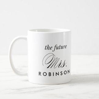 THE FUTURE MRS. // COFEE MUG