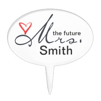 The future Mrs.  - customize your own! Cake Toppers
