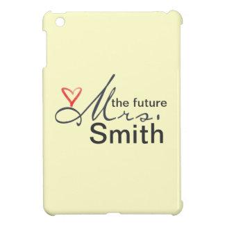 The future Mrs.  - customize your own! iPad Mini Covers
