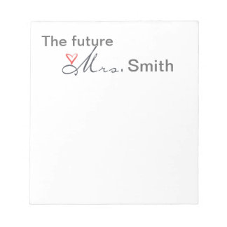 The future Mrs.  - customize your own! Notepad