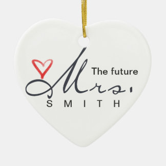 The future Mrs.  - customize your own! Double-Sided Heart Ceramic Christmas Ornament