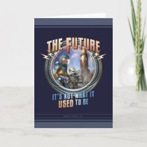 The Future -Not What It Used to Be Greeting Card