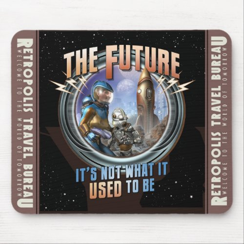 The Future: Not What it Used to Be Mouse Pad