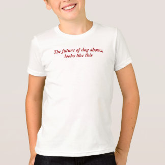 The Future Of Dog Shows T-shirt