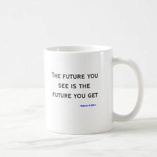 The future you see Mug