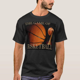 The Game of Basketball T-Shirt