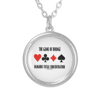 The Game Of Bridge Demands Total Concentration Round Pendant Necklace